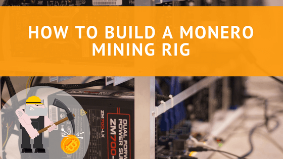 How To Build A Monero Mining Rig